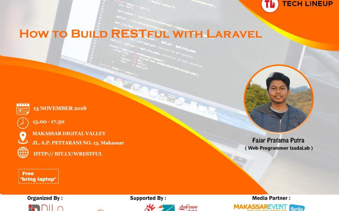 Tech Line Up DILo Makassar – How to Build Restful with Laravel