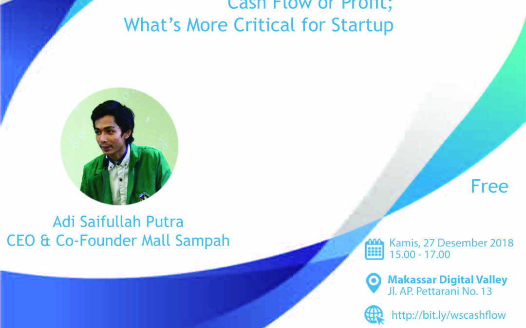 Bizmarknet DILo Makassar : Cash Flow or Profit ; Whats More Critical for Startup