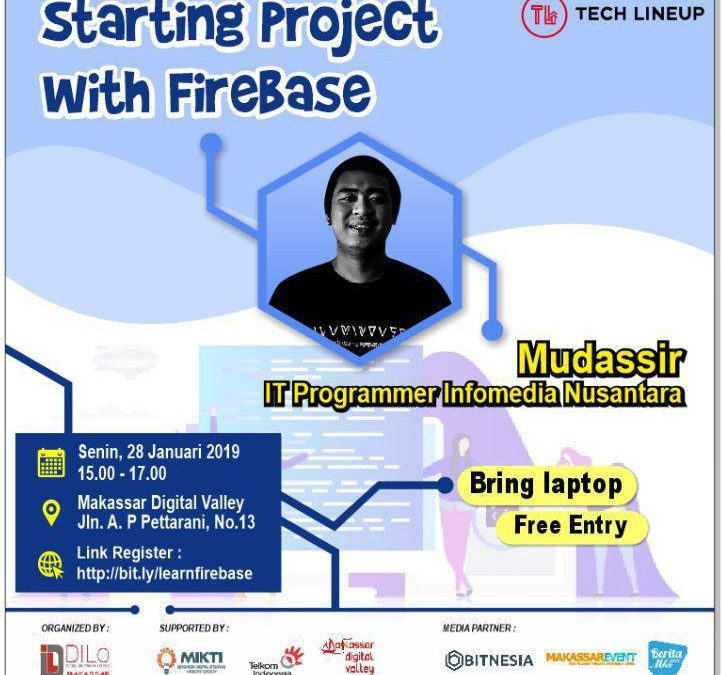 """Tech Line Up DILo Makassar """"Starting Project with Firebase"""""""